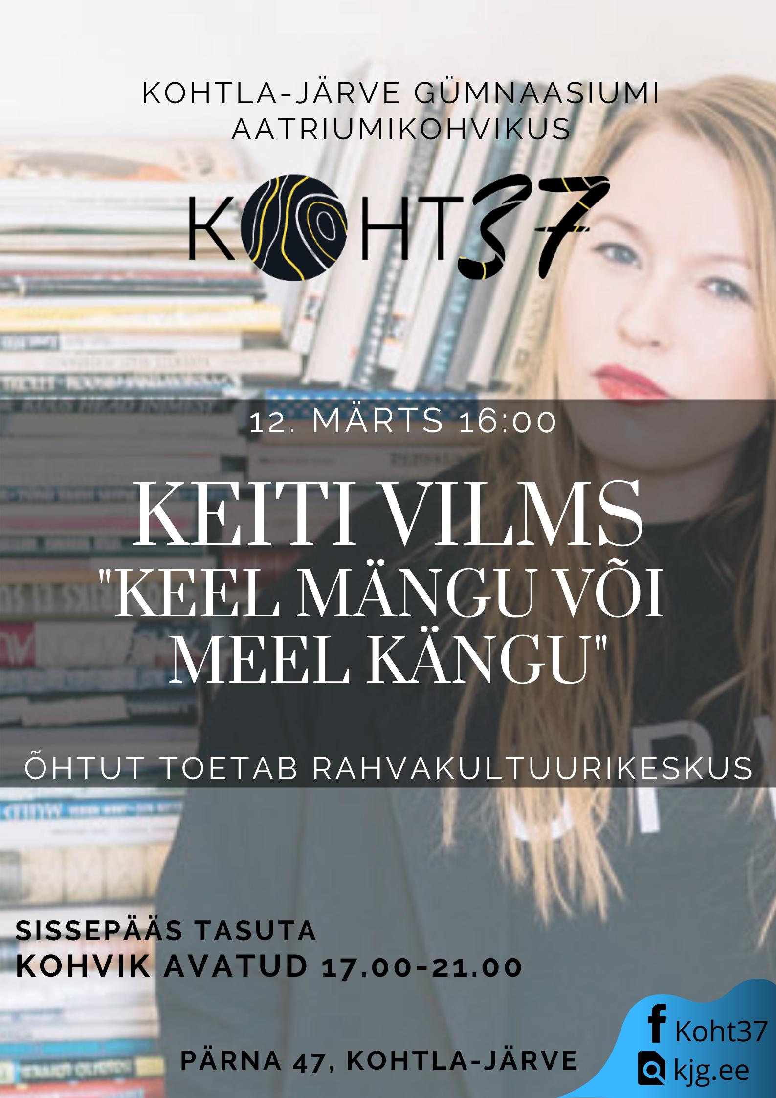 """KOHT37: Keiti Vilms """"Keel mängu või meel kängu"""""""