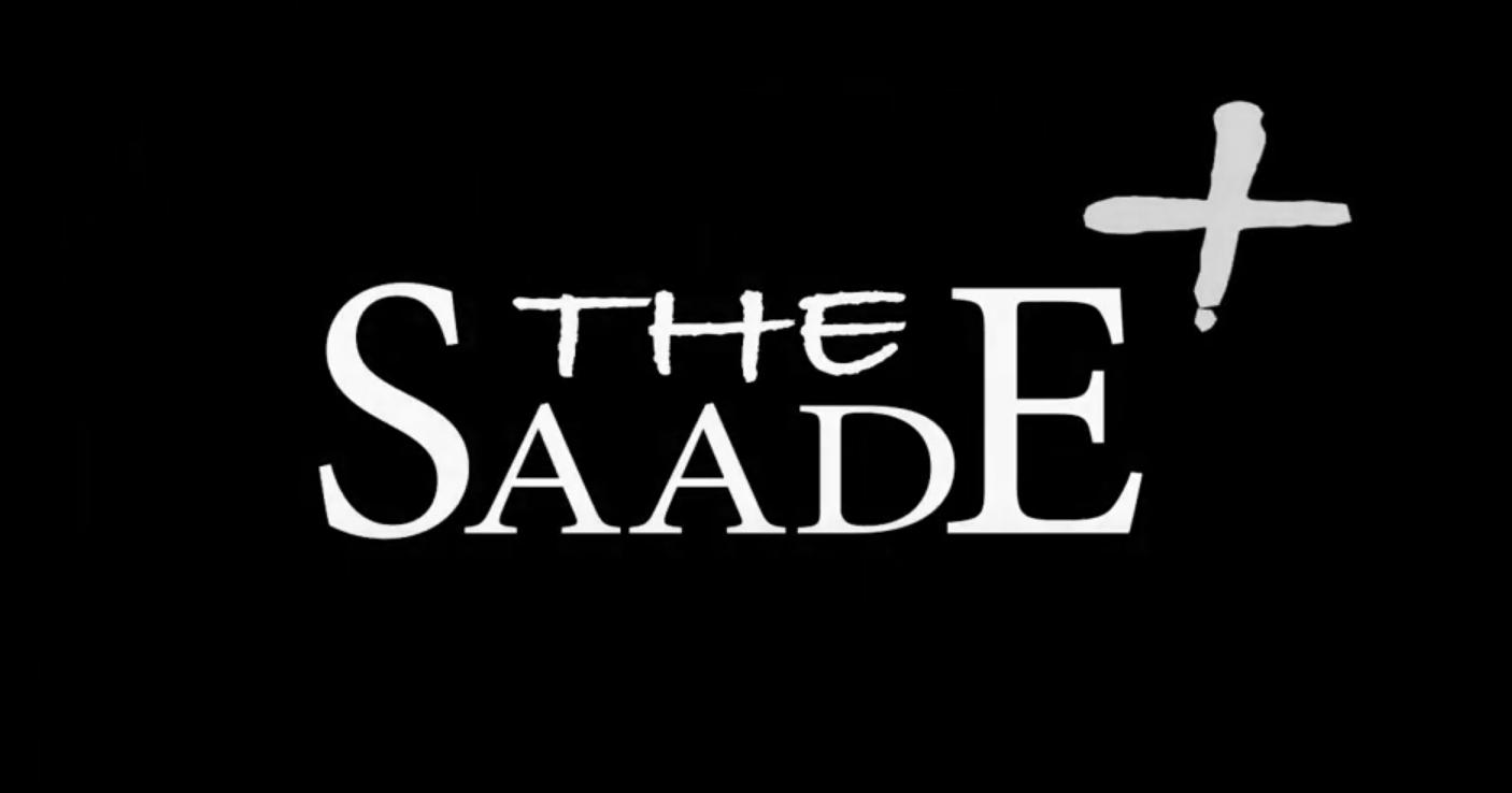 """""""The Saade +"""""""